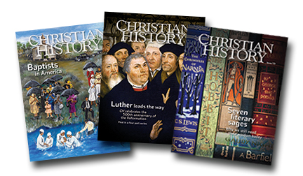 Print Issues of Christian History Magazine