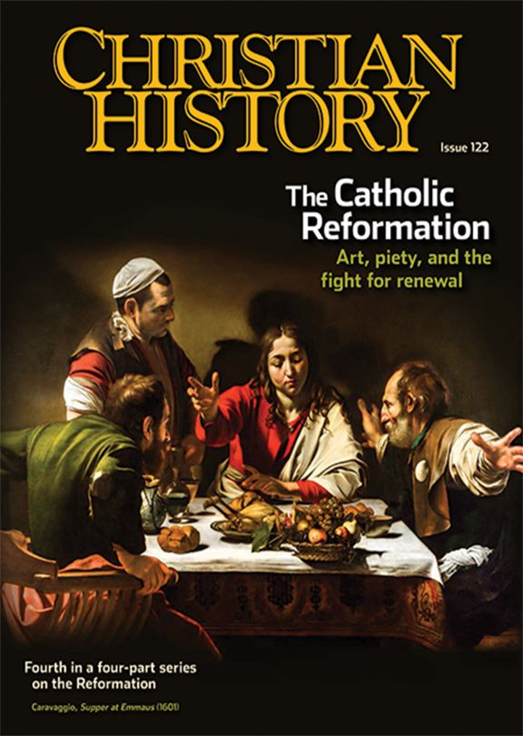 Christian History Magazine #122 - The Catholic Reformation