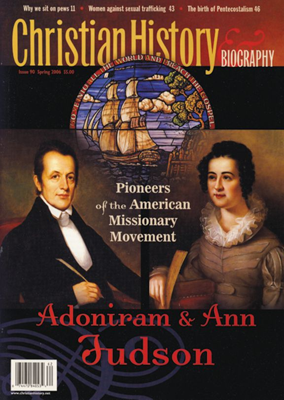 Christian History Magazine #90 - Adoniram and Ann Judson