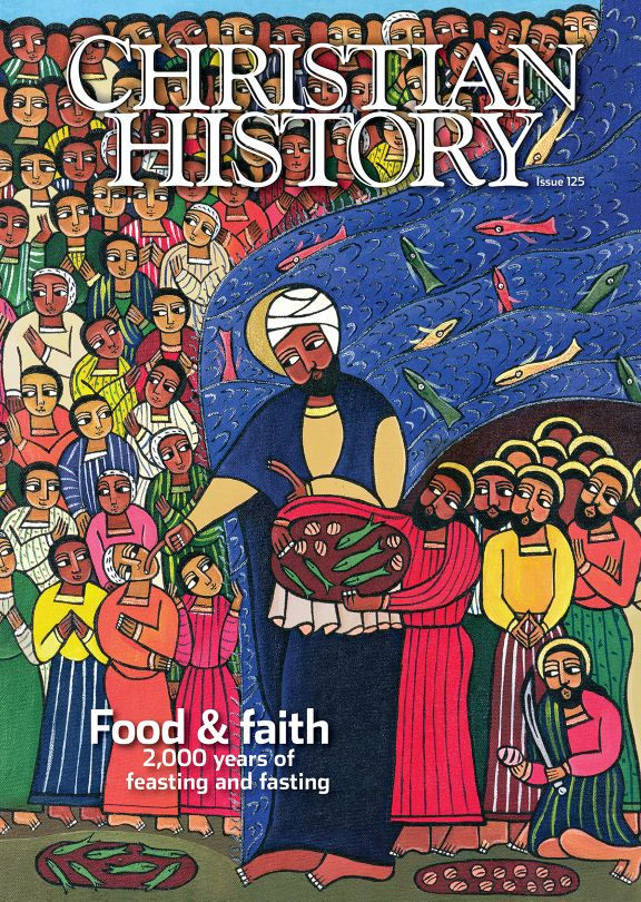 Christian History Magazine #125 - Food and Faith