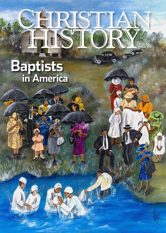 Christian History Magazine #126 - Baptists in America