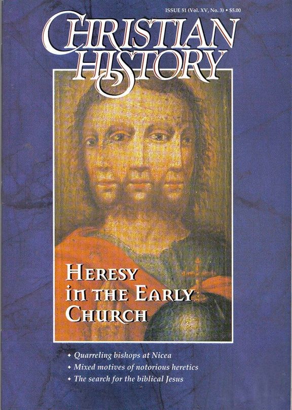 Christian History Magazine #51 - Heresy in the Early Church