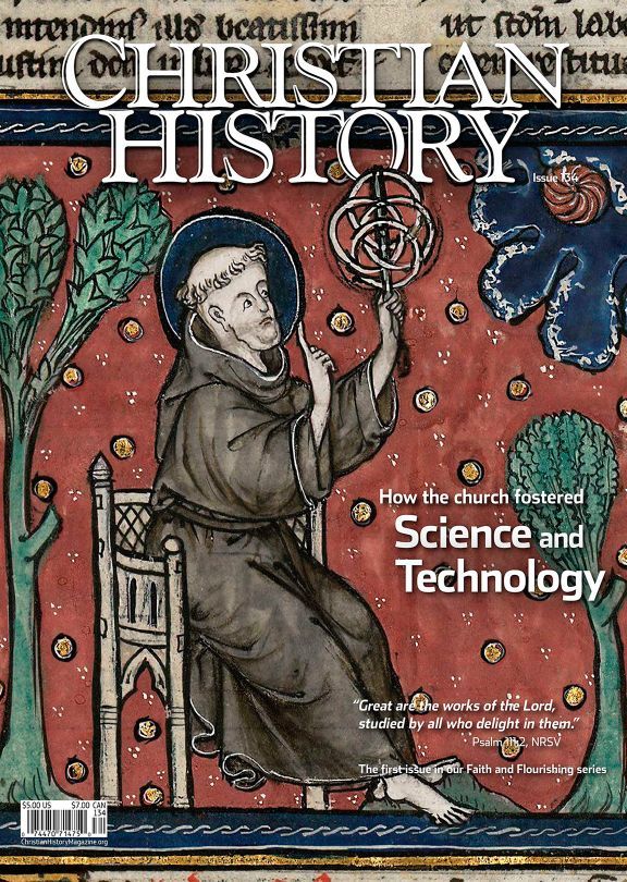 Christian History Magazine #134 - Science and Faith