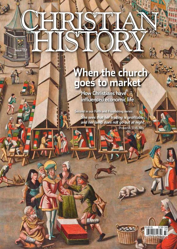 Christian History Magazine #137 - Church and Marketplace