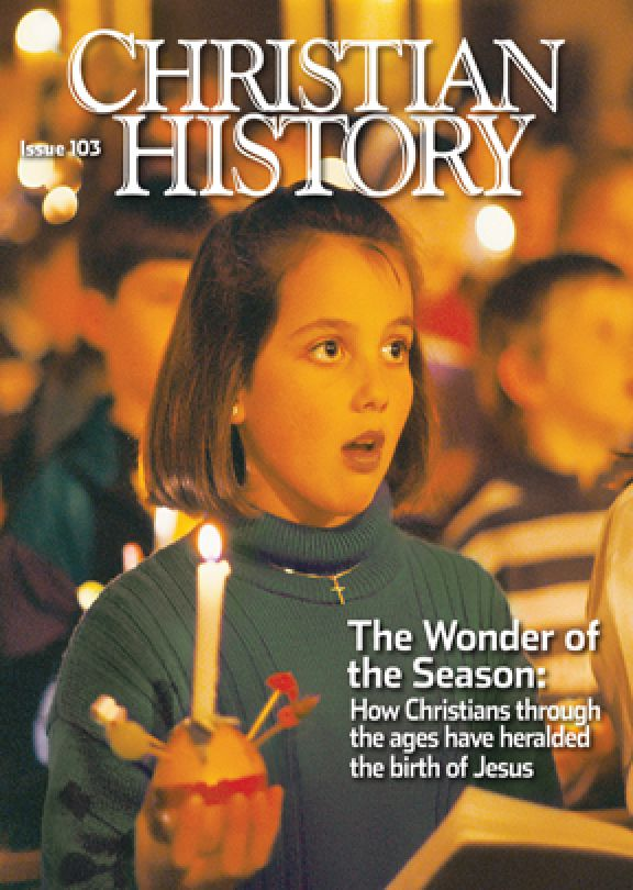 Christian History Magazine #103 - The Wonder of the Season