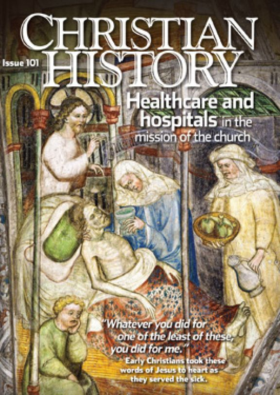 Christian History Magazine #101: Healthcare and Hospitals
