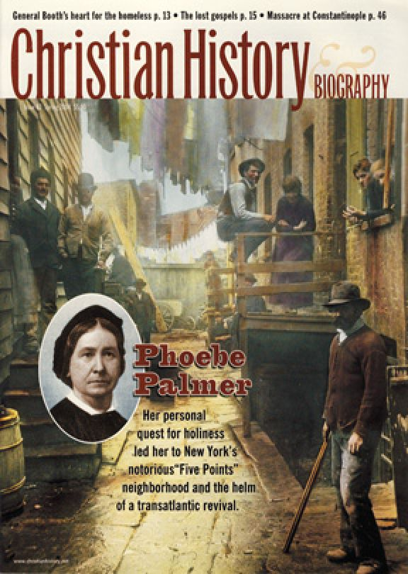 Christian History Magazine #82 - Phoebe Palmer & 19th Century Holiness Revival