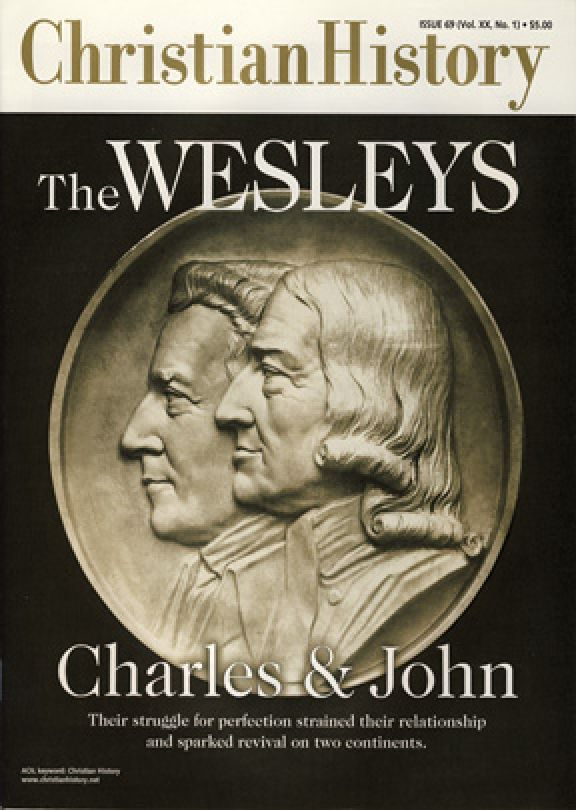 Christian History Magazine #69 - Wesleys:  Charles and John