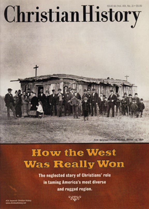 Christian History Magazine #66 - How the West Was Really Won