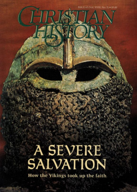 Christian History Magazine #63 - A Severe Salvation:  How the Vikings Took Up...