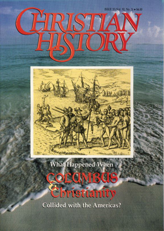 Christian History Magazine #35 - Columbus and Christianity