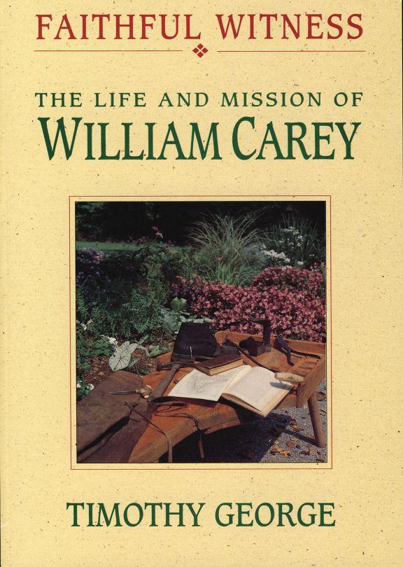 Faithful Witness: William Carey