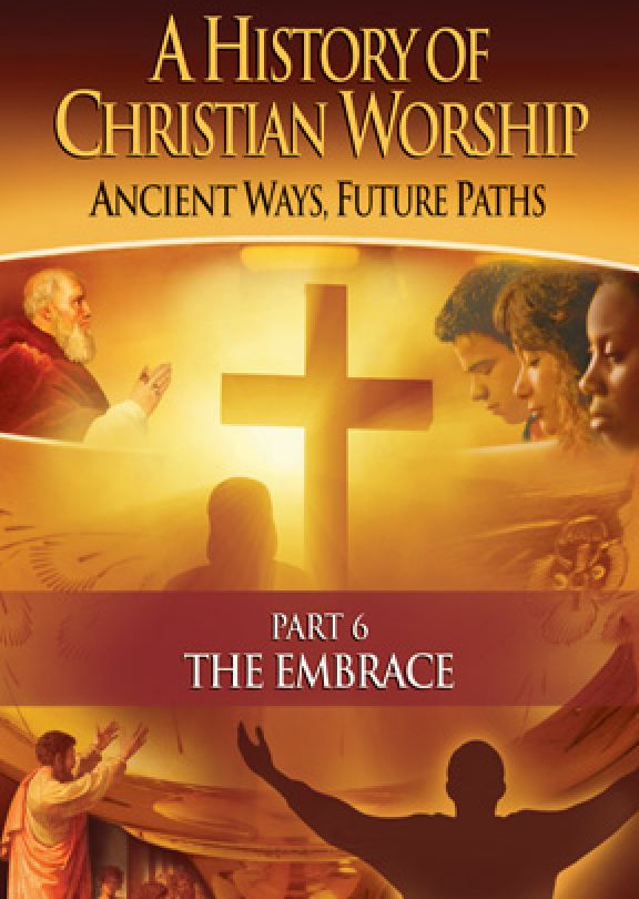 History of Christian Worship: Part 6, The Embrace