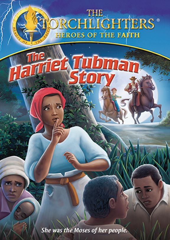 Torchlighters - Harriet Tubman