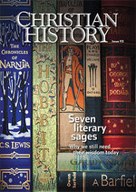 Christian History Magazine #113: Seven Literary Sages