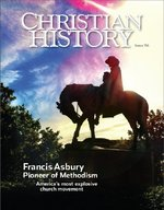 Christian History Magazine #114- Francis Asbury: Pioneer of Methodism