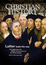 Christian History Magazine #115: Martin Luther and the Reformation