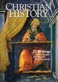 Christian History Magazine #116: 25 Writings that Changed the Church and the World