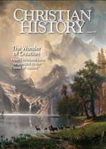 Christian History Magazine #119: The Wonder of Creation