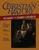 Christian History Magazine #17 - Women in the Early Church
