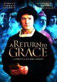 Return To Grace: Luther's Life and Legacy
