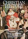Christian History Magazine #100 - Special Issue - KJV