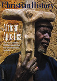 Christian History Magazine #79 - African Apostles