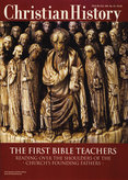 Christian History Magazine #80 - The First Bible Teachers