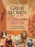 Great Women In Christian History