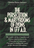 Pocket Classics: The Persecution & Martyrdoms of Lyons in 177 AD